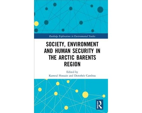 Society, Environment and Human Security in the Arctic Barents Region -  (Hardcover) - image 1 of 1