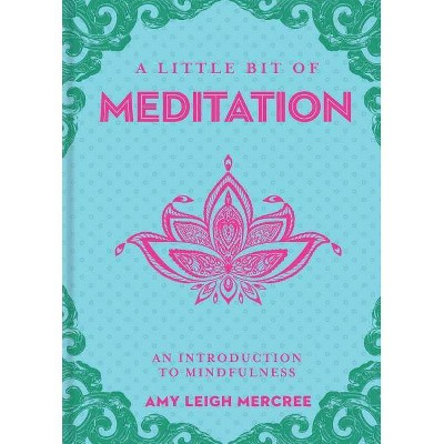 A Little Bit of Meditation, 7 - by  Amy Leigh Mercree (Hardcover)