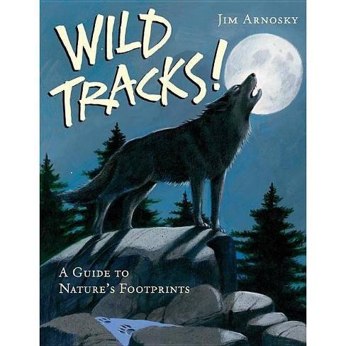 Wild Tracks! - by  Jim Arnosky (Hardcover) - image 1 of 1