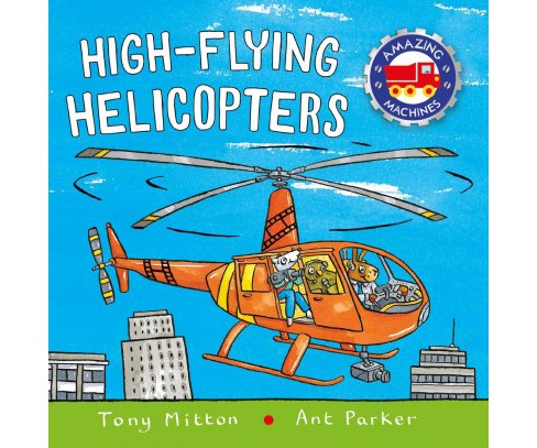 High-Flying Helicopters (Hardcover) (Tony Mitton) - image 1 of 1