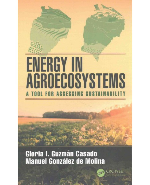 Energy in Agroecosystems : A Tool for Assessing Sustainability (Hardcover) - image 1 of 1