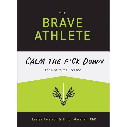 The Brave Athlete - by  Simon Marshall Phd & Lesley Paterson (Paperback) - image 1 of 1