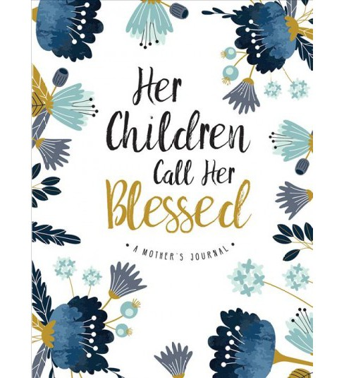 Her Children Call Her Blessed Journal : A Mother's Journal -  (Hardcover) - image 1 of 1