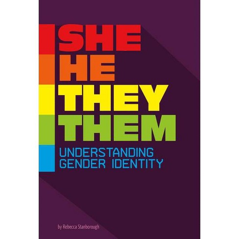 She/He/They/Them - (Informed!) by  Rebecca Stanborough (Paperback) - image 1 of 1