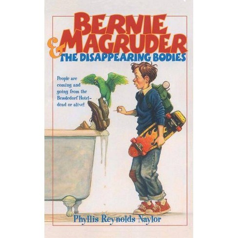 Bernie Magruder and the Disappearing Bodies - by  Phyllis Reynolds Naylor (Paperback) - image 1 of 1