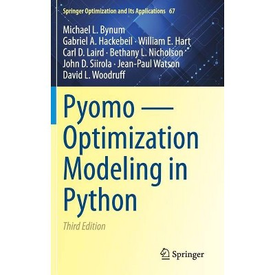 Pyomo -- Optimization Modeling in Python - (Springer Optimization and Its Applications) 3rd Edition (Hardcover)
