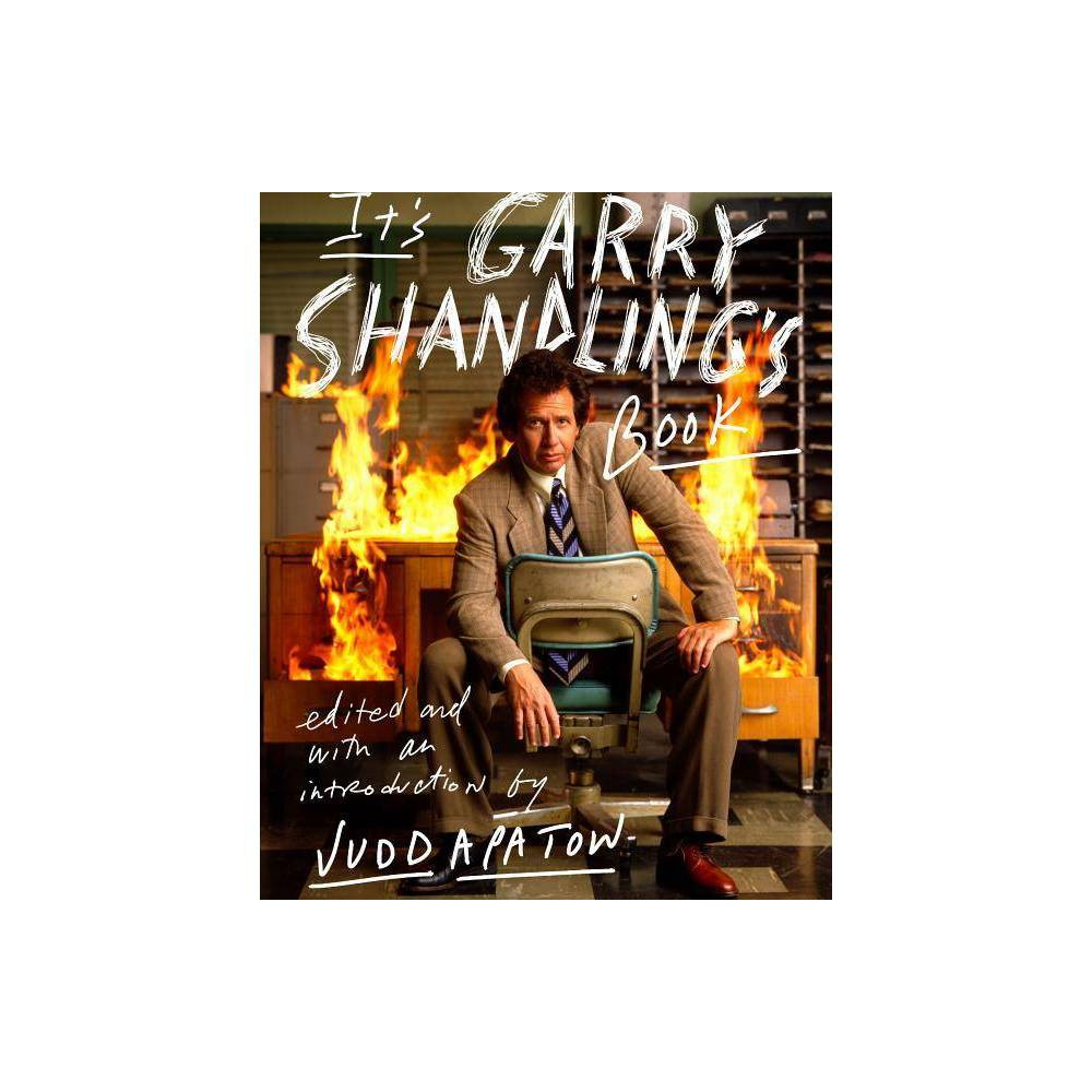 It S Garry Shandling S Book By Judd Apatow Hardcover