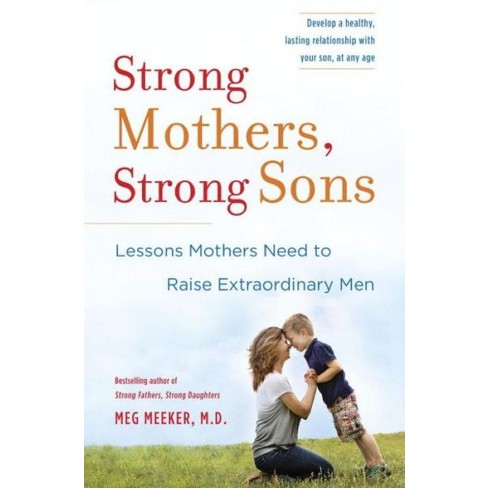 Strong Mothers, Strong Sons (Hardcover) by Meg M.D. Meeker - image 1 of 1