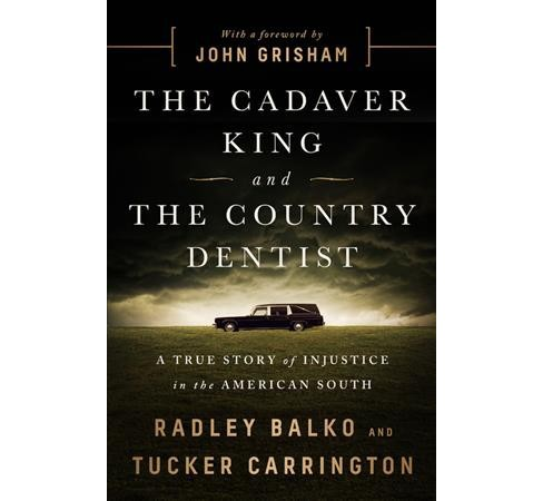 Cadaver King and the Country Dentist : A True Story of Injustice in the American South: Library Edition - image 1 of 1