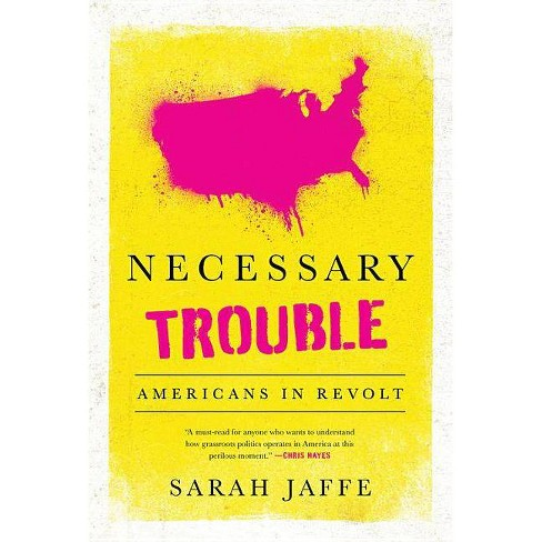 Necessary Trouble - by  Sarah Jaffe (Paperback) - image 1 of 1