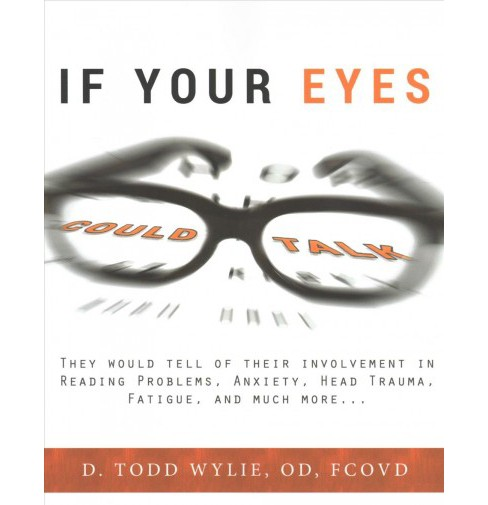 If Your Eyes Could Talk : They Would Tell of Their Involvement in Reading Problems, Anxiety, Head - image 1 of 1