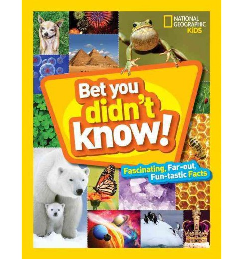 Bet You Didn't Know : Fascinating, Far-Out, Fun-Tastic Facts! -  (Hardcover) - image 1 of 1