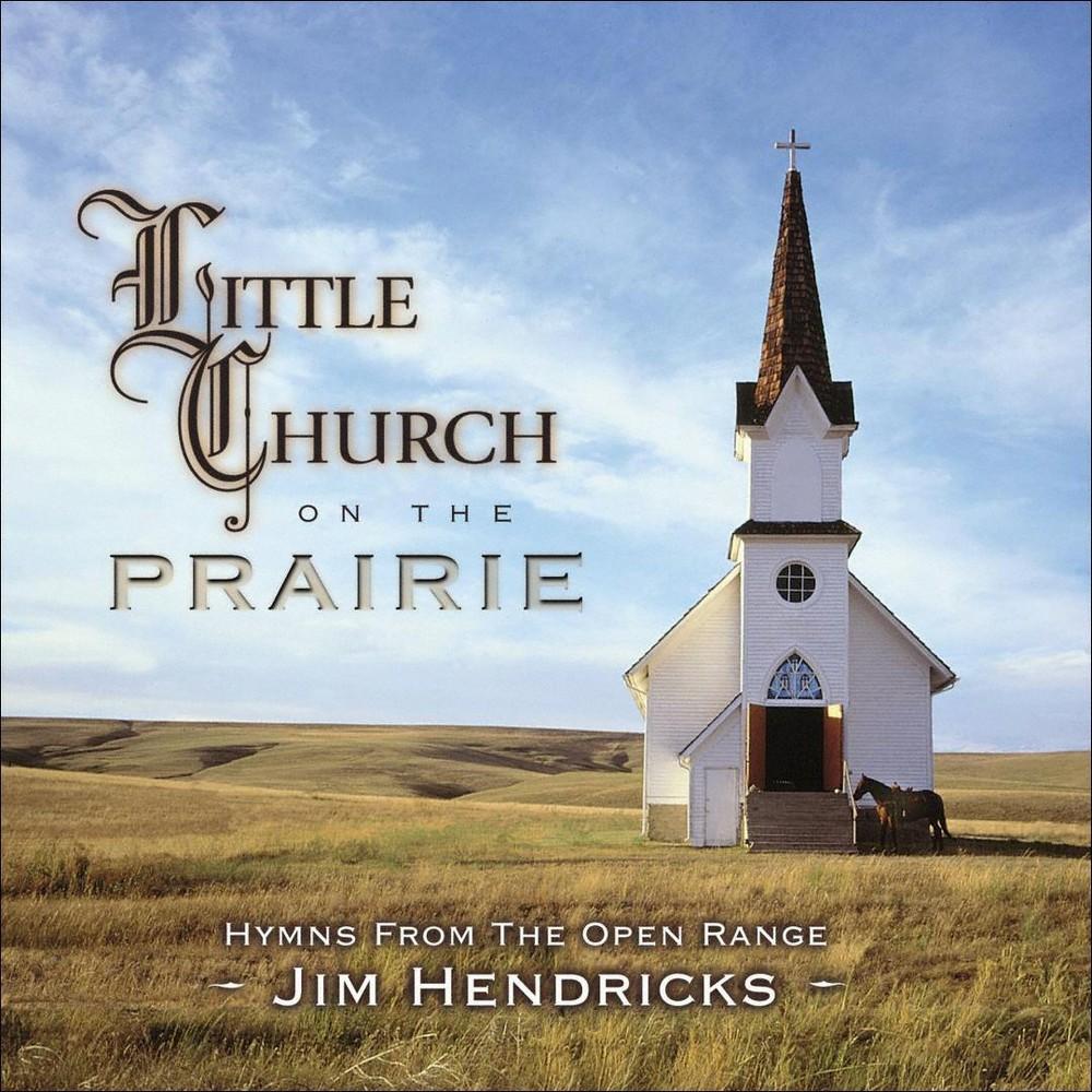 Jim Hendricks - Little Church On The Prairie:Hymns Fr (CD)
