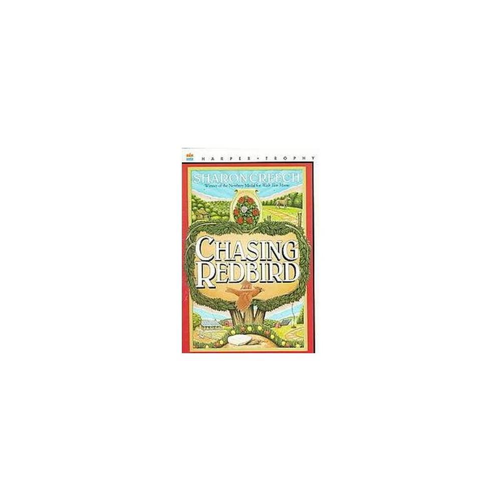 Chasing Redbird (Reprint) (Paperback) (Sharon Creech)