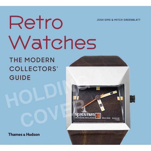 Retro Watches - by  Josh Sims & Mitch Greenblatt (Hardcover) - image 1 of 1