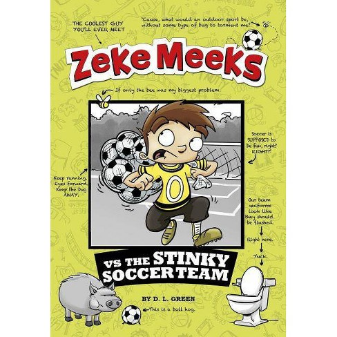 Zeke Meeks Vs the Stinky Soccer Team - by  D L Green (Paperback) - image 1 of 1