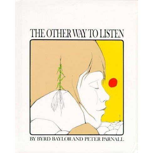 The Other Way to Listen - by  Byrd Baylor (Hardcover) - image 1 of 1