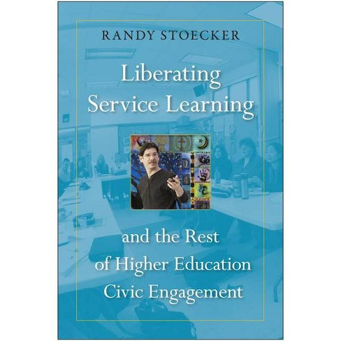 Liberating Service Learning - by  Randy Stoecker (Paperback) - image 1 of 1