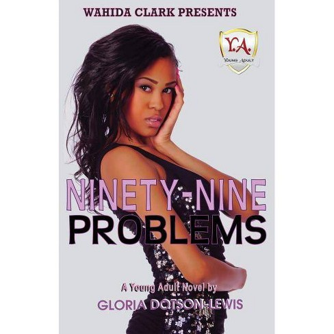 Ninety-Nine Problems - by  Gloria Dotson-Lewis (Paperback) - image 1 of 1