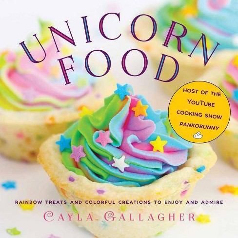 Unicorn Food - (Whimsical Treats) by  Cayla Gallagher (Hardcover) - image 1 of 1