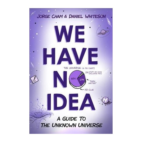 we have no idea a guide to the unknown universe