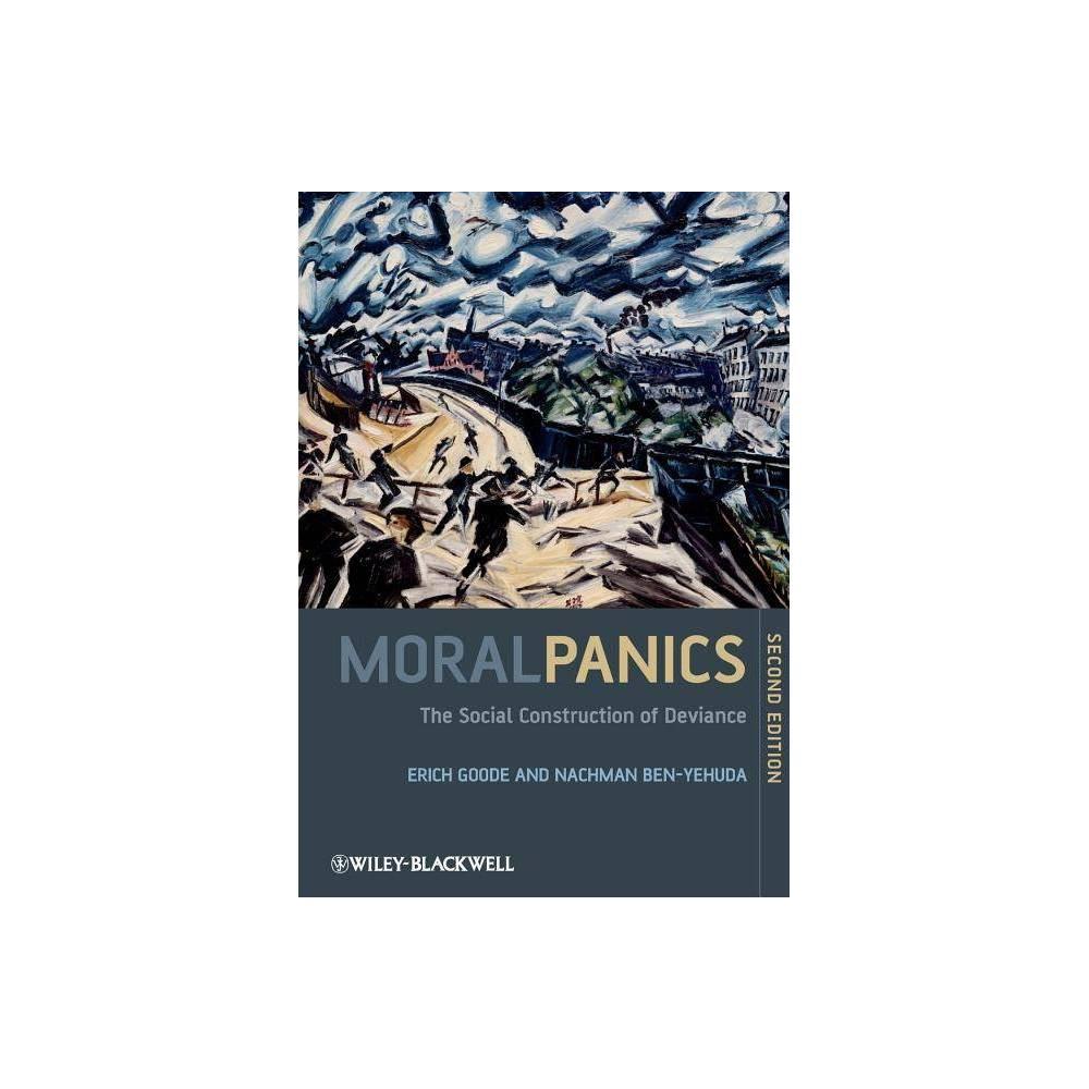 Moral Panics 2e 2nd Edition By Erich Goode Nachman Ben Yehuda Paperback