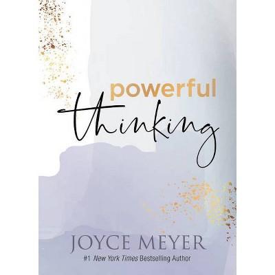 Powerful Thinking - by  Joyce Meyer (Hardcover)