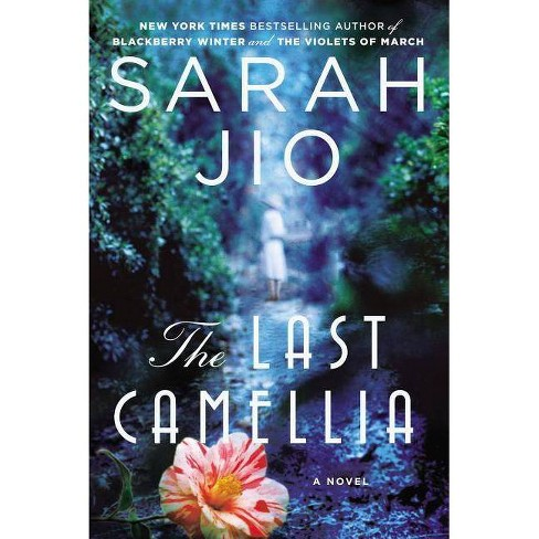 The Last Camellia - by  Sarah Jio (Paperback) - image 1 of 1