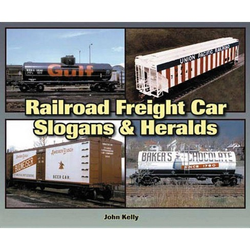 Railroad Freight Car Slogans & Heralds - (Photo Archive) by  John Kelly (Paperback) - image 1 of 1