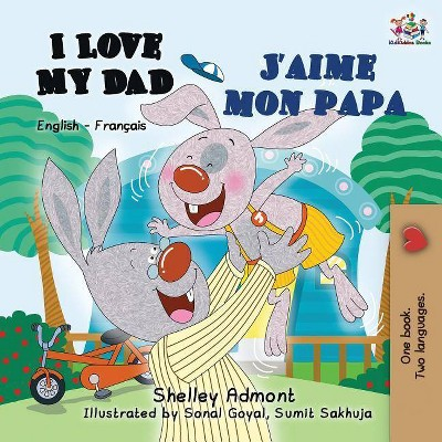 I Love My Dad J'aime mon papa - (English French Bilingual Collection)2 Edition (Paperback)