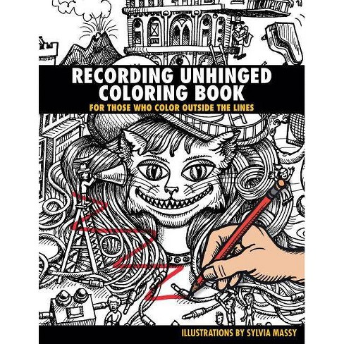 Recording Unhinged Coloring Book - by  Sylvia Massy (Paperback) - image 1 of 1