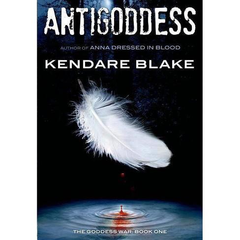 Antigoddess - (Goddess War) by  Kendare Blake (Hardcover) - image 1 of 1