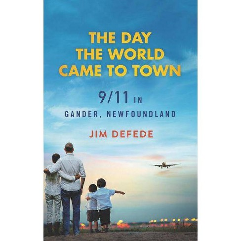 The Day the World Came to Town - by  Jim DeFede (Paperback) - image 1 of 1