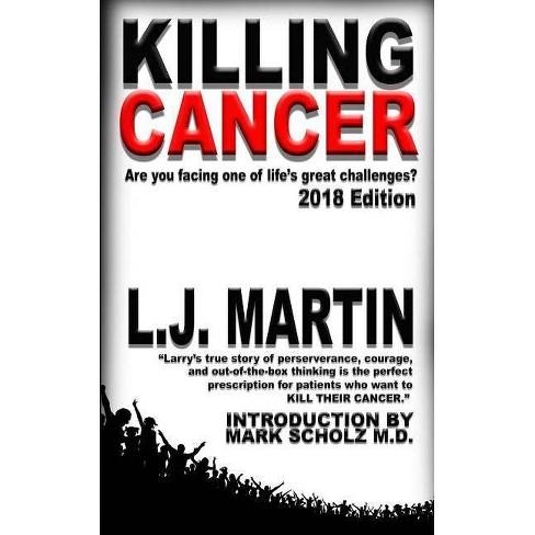 Killing Cancer - by L J Martin (Paperback)