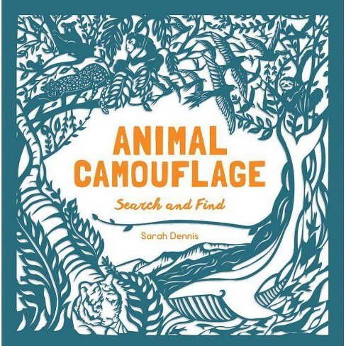 Animal Camouflage: A Search and Find Activity Book - by  Sarah Dennis & Sam Hutchinson (Hardcover) - image 1 of 1