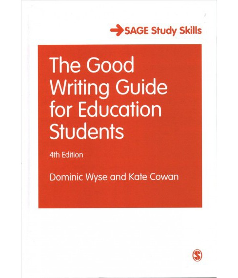 Good Writing Guide for Education Students -  by Dominic Wyse & Kate Cowan (Hardcover) - image 1 of 1