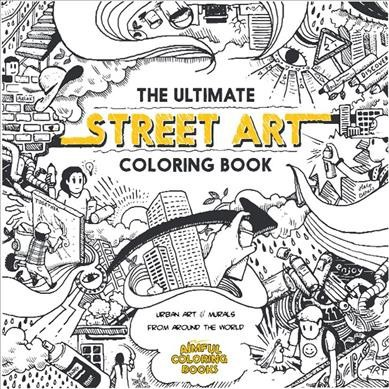 Ultimate Street Art Coloring Book - by Diego Orlandini (Hardcover ...