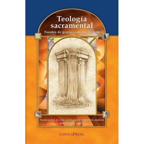 Teología Sacramental - (Fundamentos de La Fe Catolica) by  Kurt Stasiak (Paperback) - image 1 of 1