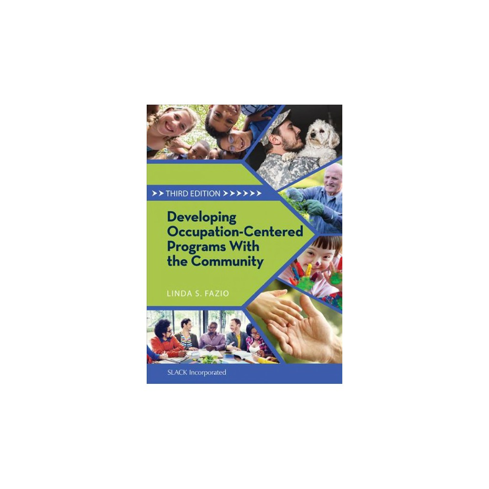 Developing Occupation-Centered Programs With the Community (Paperback) (Ph.D. Linda S. Fazio)