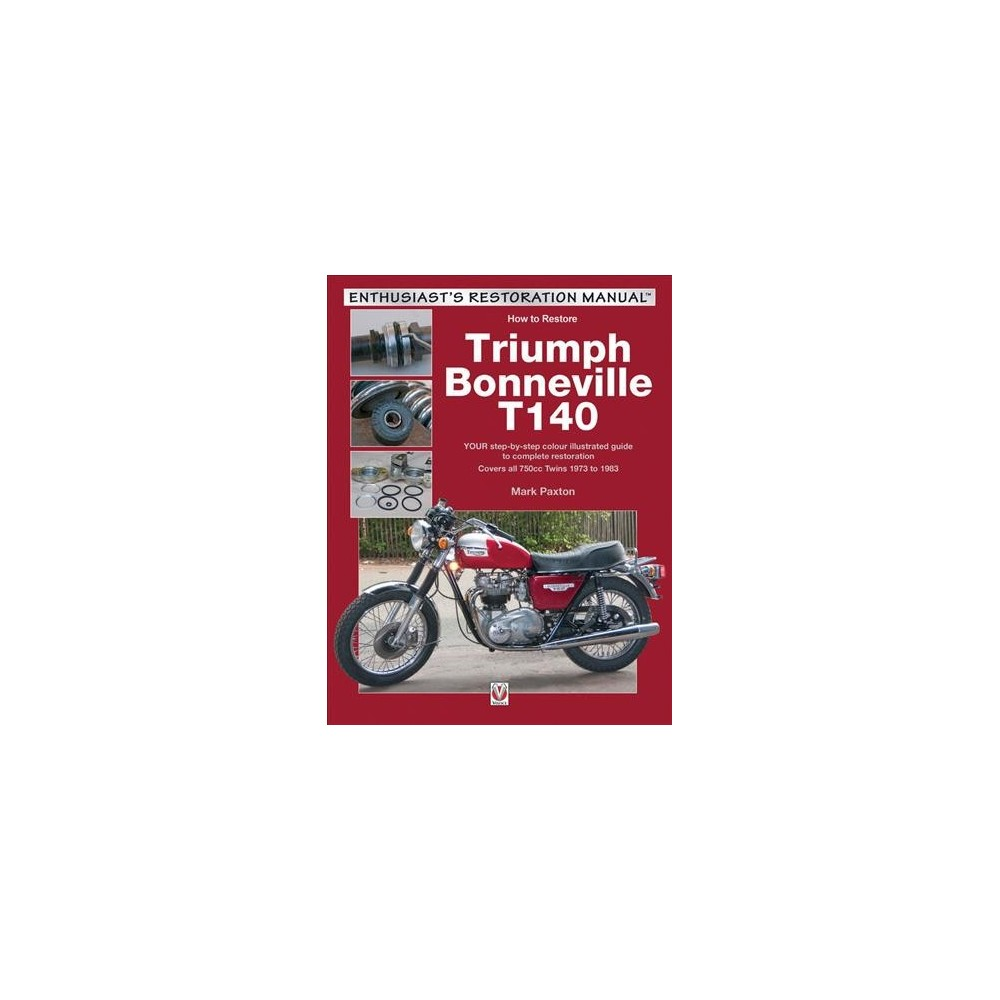 How to Restore Triumph Bonneville T140 - by Mark Paxton (Paperback)