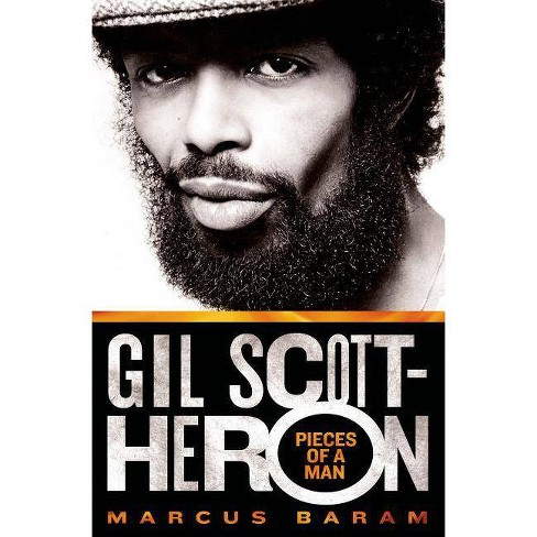 Gil Scott-Heron: Pieces of a Man - by  Marcus Baram (Hardcover) - image 1 of 1