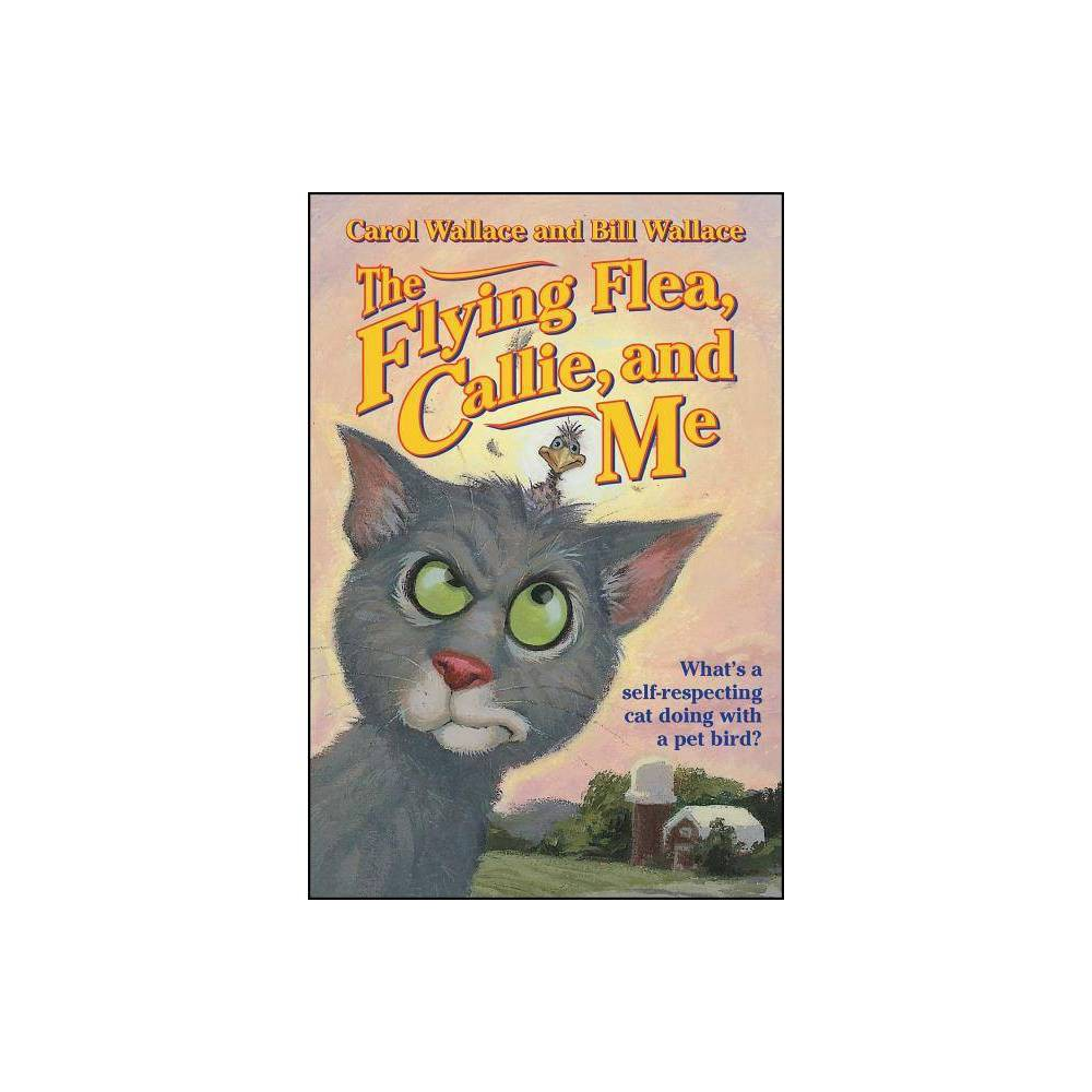 The Flying Flea Callie And Me Gray Cat By Bill Wallace Carol Wallace Paperback