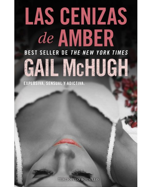 Las cenizas de Amber / Amber to Ashes -  by Gail McHugh (Paperback) - image 1 of 1