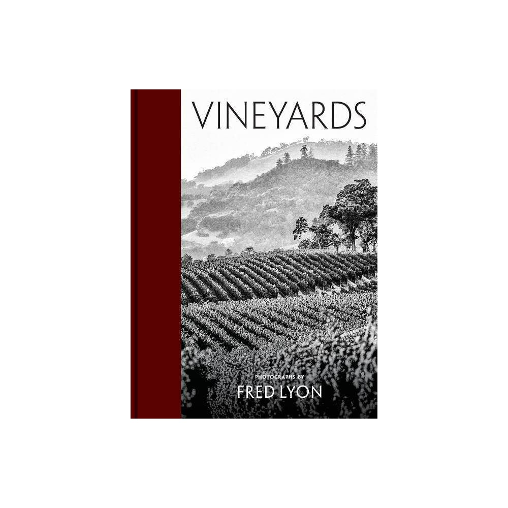Vineyards - by Fred Lyon (Hardcover)