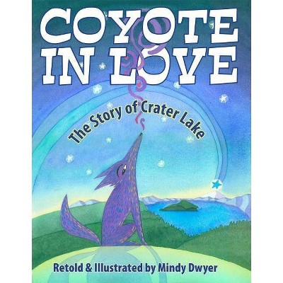 Coyote in Love - by  Mindy Dwyer (Paperback)