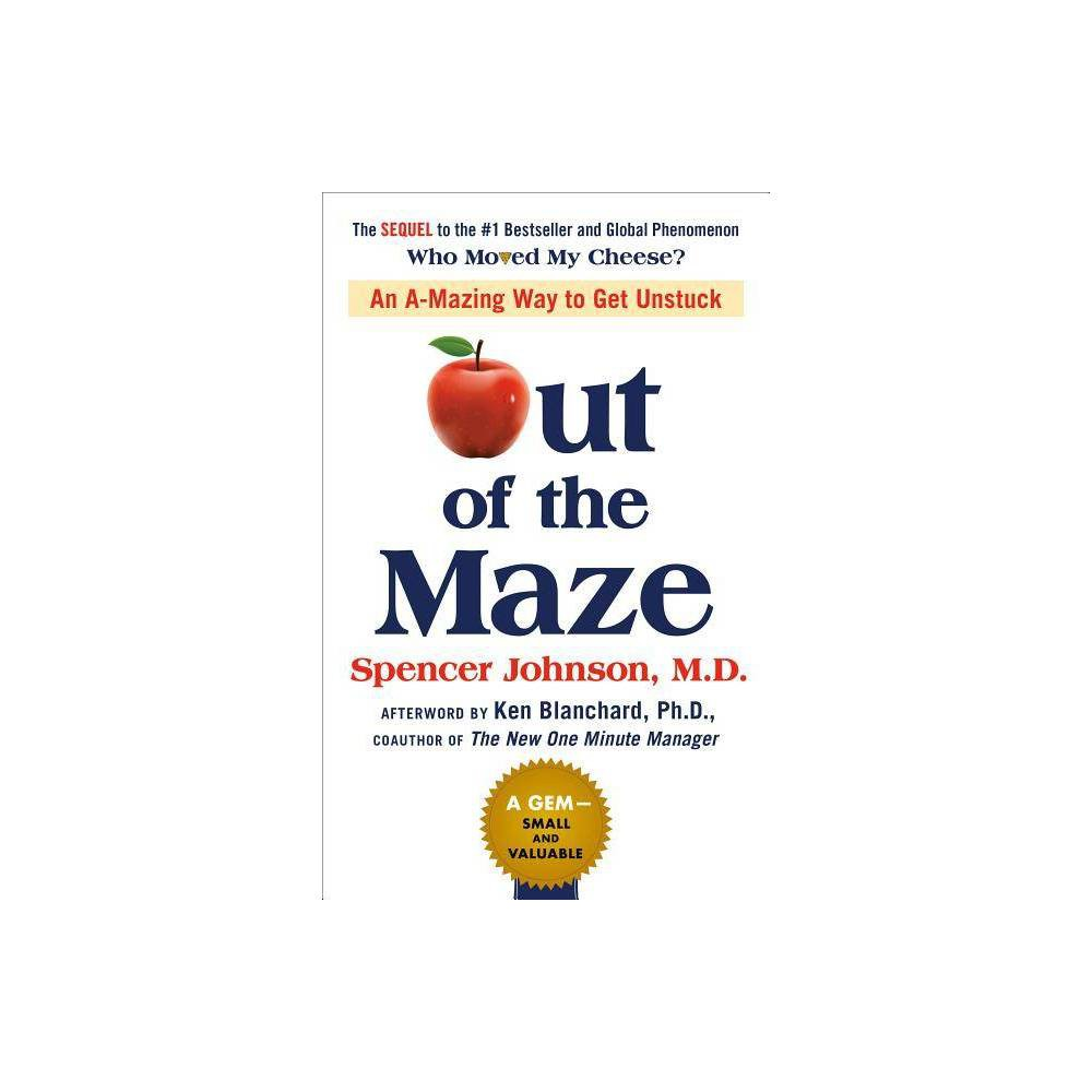Out Of The Maze By Spencer Johnson Hardcover