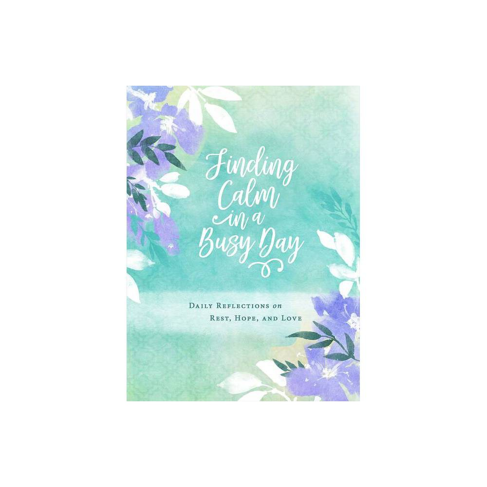 Finding Calm In A Busy Day By Abingdon Hardcover