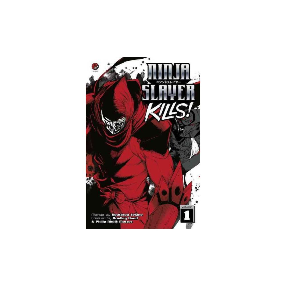 Ninja Slayer Kills! 1 (Paperback) (Koutarou Sekine)