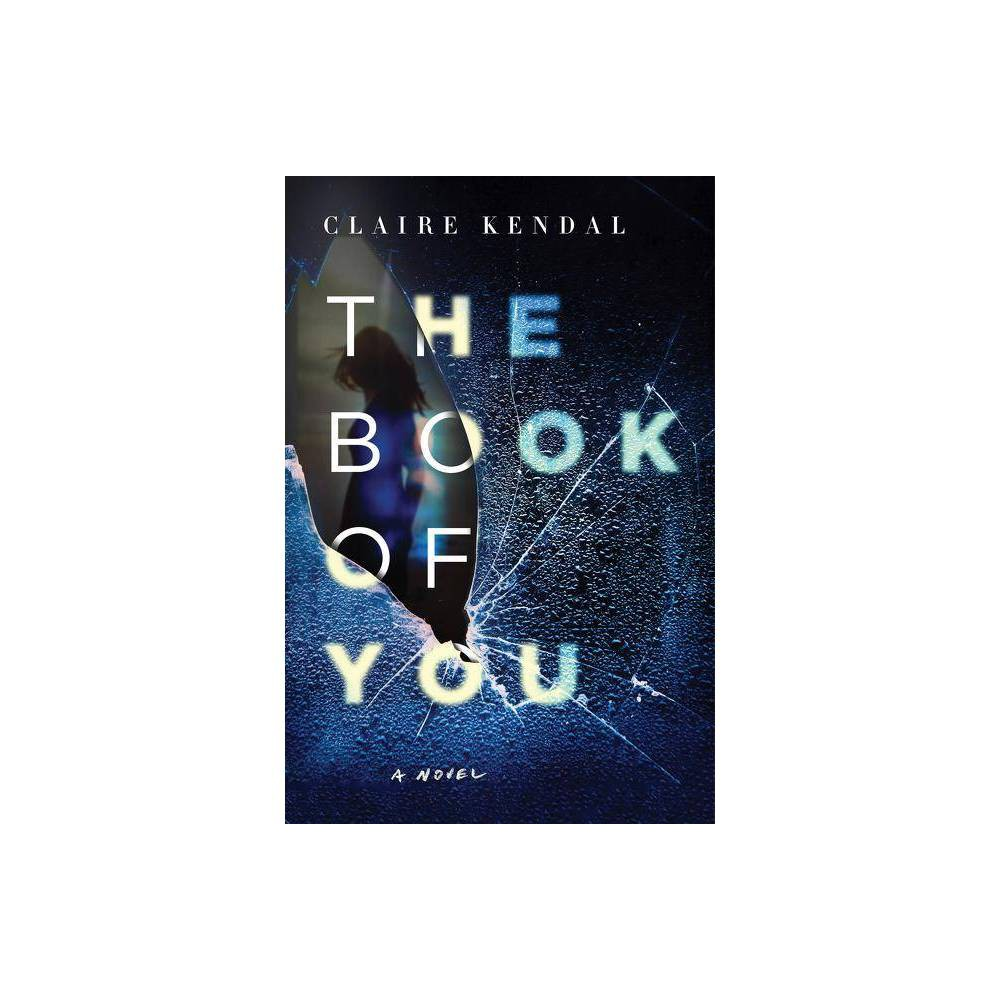 The Book Of You By Claire Kendal Paperback