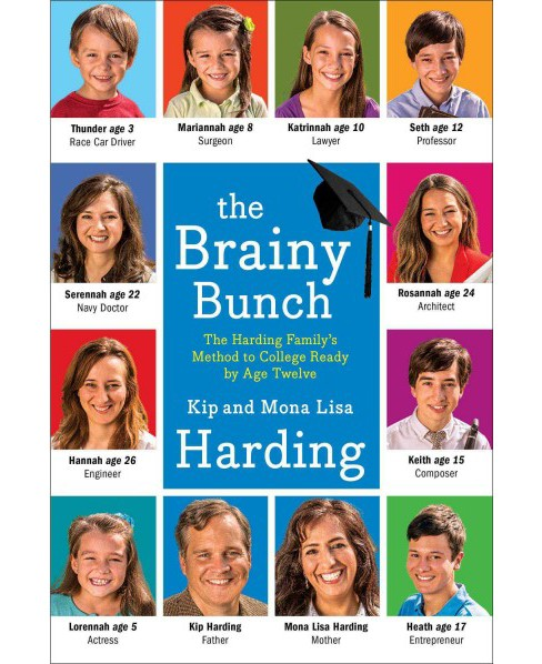 Brainy Bunch : The Harding Family's Method to College Ready by Age Twelve (Reprint) (Paperback) (Kip - image 1 of 1